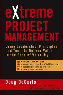 Extreme Project Management By Decarlo, Doug/ Lewis, James P. (FRW)/ Wysocki, Robert K. (AFT)